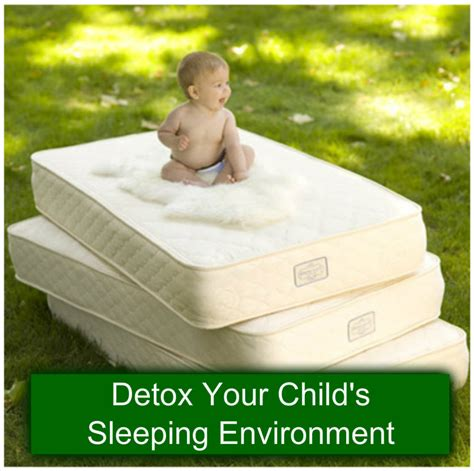 Sleeping While Detoxing by Detox Your Child S Sleeping Environment Raising Toxin