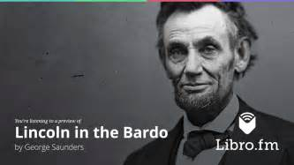 libro george saunders lincoln lincoln in the bardo by george saunders youtube