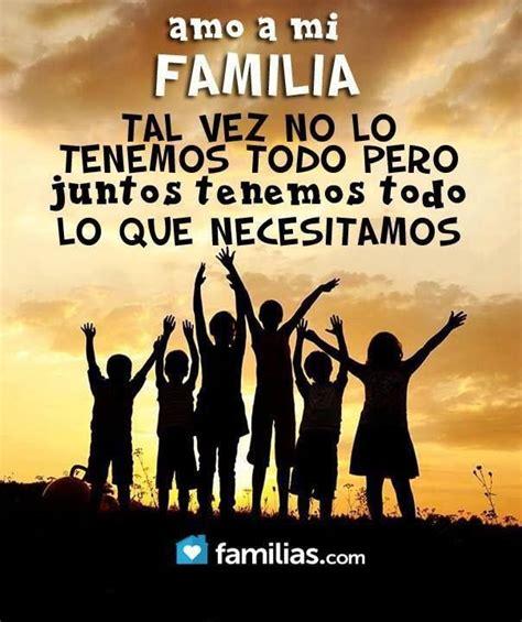 la familia los amigos el amor y la vida palabras micasa frases familia frases valores humor