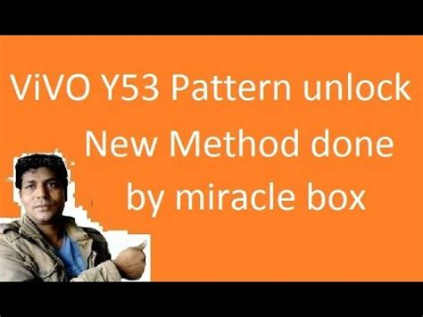 pattern lock vivo y53 unlock pattern lock of any android phone using miracle box