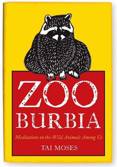 animals among us books zooburbia meditations on the animals among us