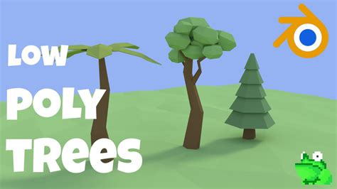 tutorial blender low poly blender tutorial low poly trees mr frog games youtube