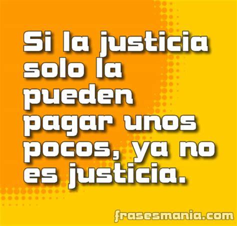 imagenes con frases de justicia si la justicia solo la pueden pagar unos frases