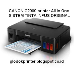 Printer Canon Berapa canon g2000 ink efficient tinta sistem infus all in one printer glodok printer