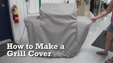 How To Make Cover by How To Make A Grill Cover