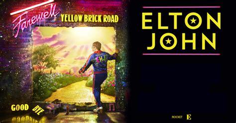 elton john uk tour elton john farewell yellow brick road tour uk dates 2019
