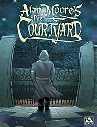 alan moores the courtyard alan moore s the courtyard comic read alan moore s the courtyard comic online in high quality