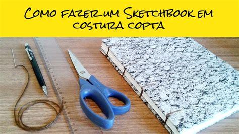 tutorial como fazer sketchbook como fazer um sketchbook em costura copta youtube