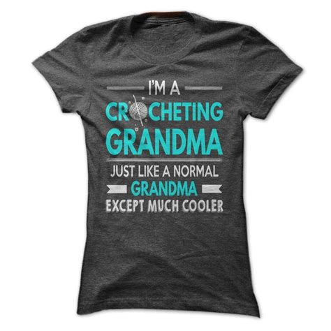 how cool is your grandmother test cool crocheting grandma shirt