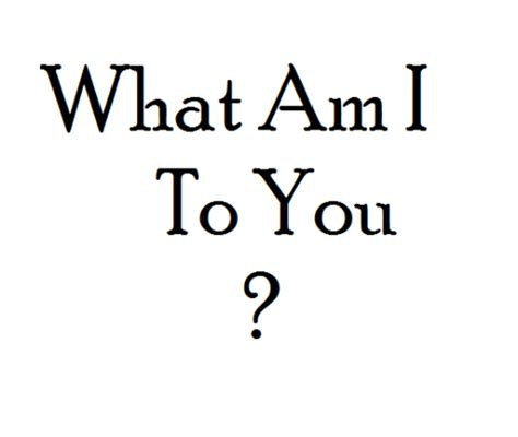 i you what am i to you on