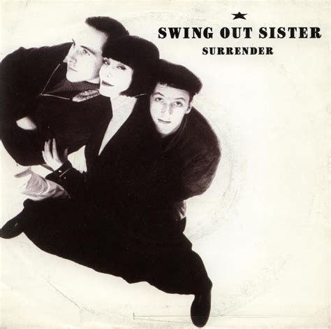 Surrender Swing Out Sister Music I Love Pinterest