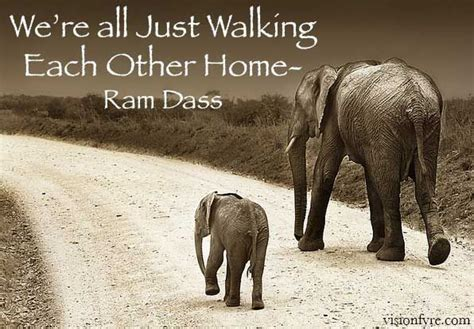 we re all just walking each other home by ram dass like
