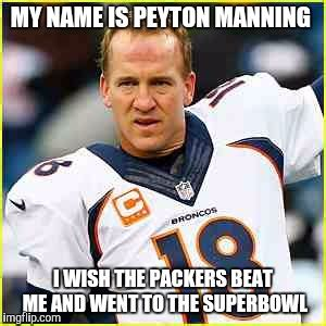 Peyton Meme - peyton manning imgflip
