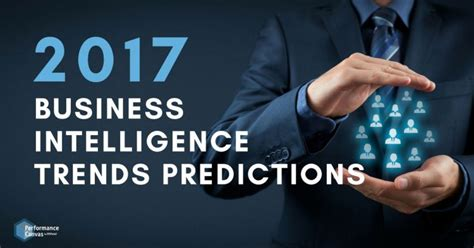 2017 Business Intelligence Trends Predictions 5 Trend Predictions 2017
