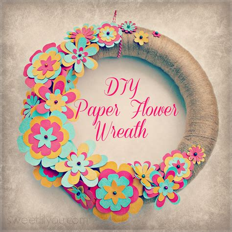 Crafts Using Paper - easy diy paper flower wreath sweet lil you