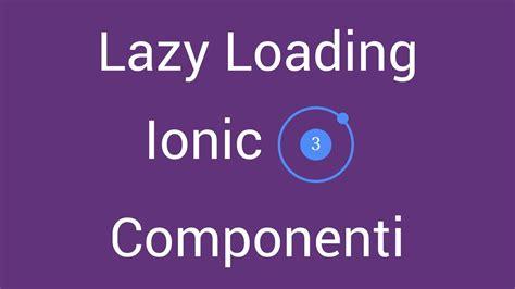 Ionic Tutorial Italiano | ionic 3 lazy loading componenti tutorial italiano