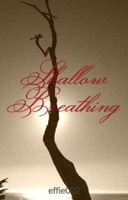 shallow breathing shallow breathing page 1 wattpad