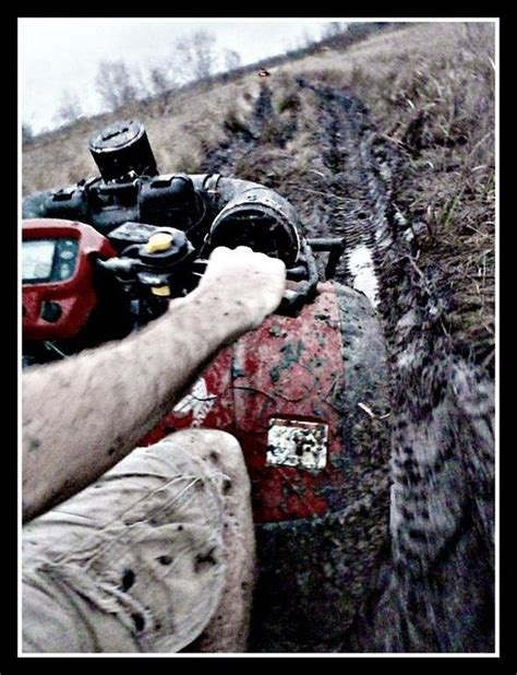 four wheelers mudding quotes 70 best images about mudding fourwheelers on pinterest