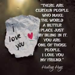 Love For A Friend Quotes by Gallery For Gt I Love You Friend Quotes For Facebook