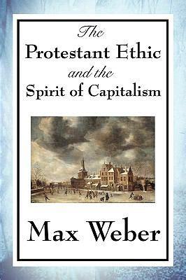 the new spirit of capitalism books the protestant ethic and the spirit of capitalism