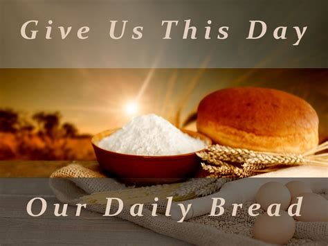 Our Daily Bread our daily bread s daily