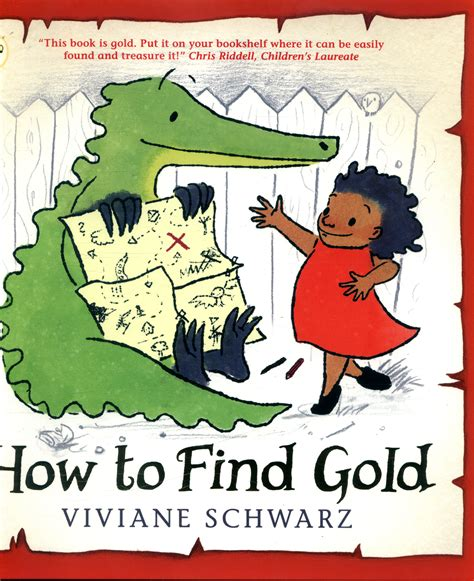 how to find gold 1406371645 how to find gold by schwarz viviane 9781406371642 brownsbfs
