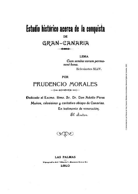 acerca de la conquista estudio hist 243 rico acerca de la conquista de gran canaria prudencio m