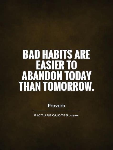 Habits Quotes Quotesgram Breaking Bad Habits Quotes Quotesgram Favorite Quotes Habit Quotes Temptation