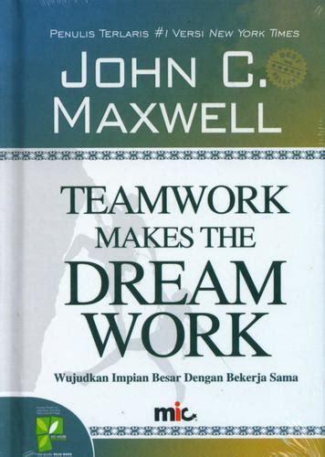 Buku Wujudkan Impian Anda bukukita teamwork makes the work wujudkan impian besar dengan bekerja sama