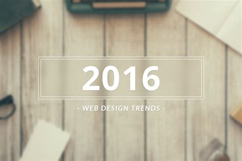 2016 design trends 5 web design trends for 2016 jacit ltd