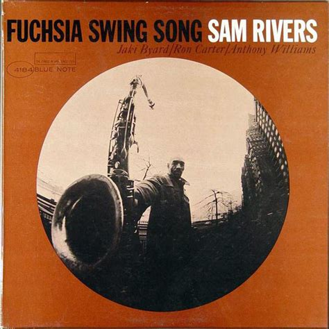 swing songs sam rivers fuchsia swing song at discogs