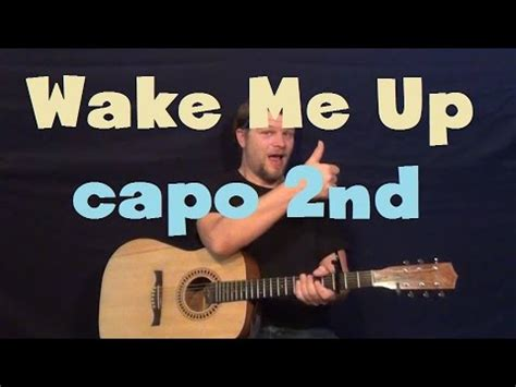 tutorial guitar wake me up wake me up avicii easy guitar strum capo 2nd fret how to