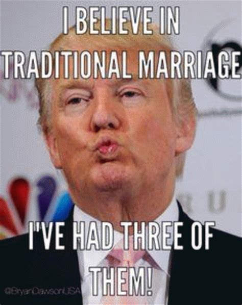 Traditional Marriage Meme - i believe in traditional marriage i ve had three of them