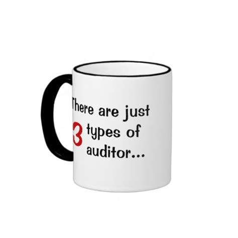 types of mugs just 3 types of auditor audit joke ringer mug zazzle