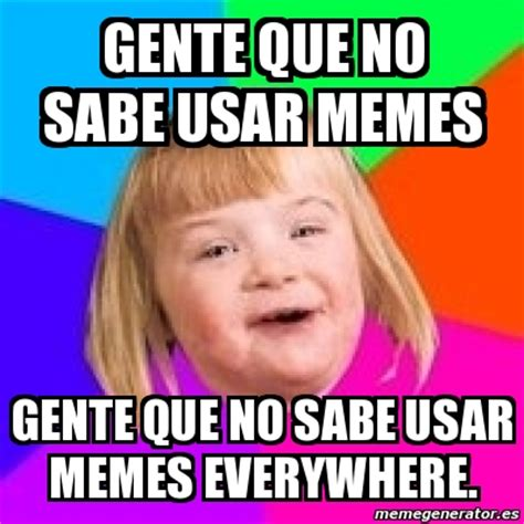 Retards Retards Everywhere Meme - meme retard girl gente que no sabe usar memes gente que