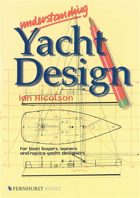 rooster tales memories of a boat racer books understanding yacht design by ian nicolson on