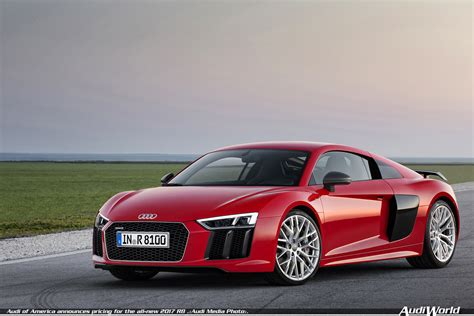 Schnellster Audi R8 by Audi Of America Announces Pricing For The All New 2017 R8