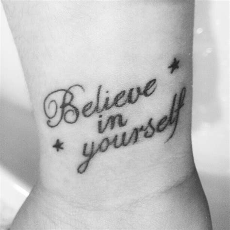 tattoo quotes believe in yourself tattoo ink inked tattooed believe in yourself pic