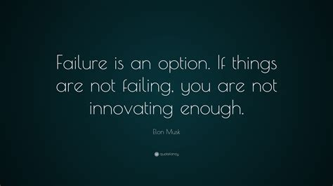 elon musk quotes wallpaper elon musk quote failure is an option here if things are