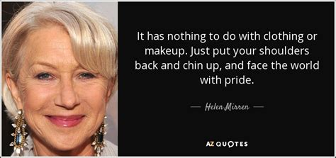 where do you put your makeup on helen mirren quote it has nothing to do with clothing or