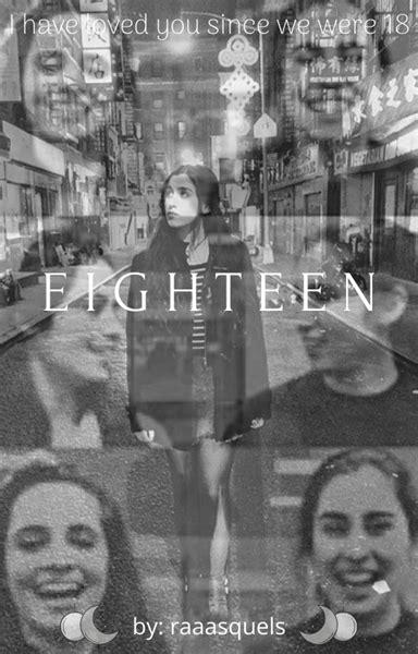História Eighteen - Camren - Capítulo 8 - História escrita