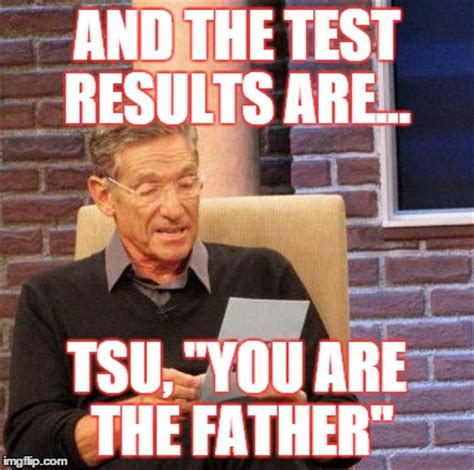 You Are The Father Meme - maury lie detector meme imgflip