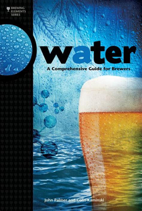 water from my a novel brewers publications presents water a comprehensive guide