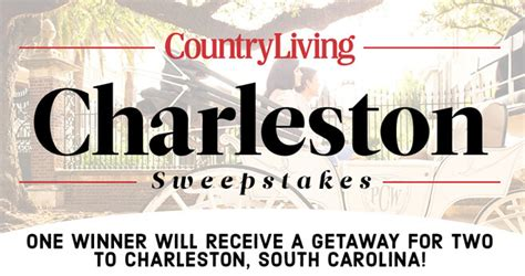 Country Living Magazine Sweepstakes - win a getaway for two to charleston south carolina