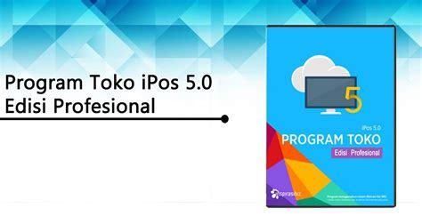 Software Inspirasibiz Software Program Toko Ipos 5 0 Profesional Untuk software toko ipos 5 0 edisi profesional kios barcode
