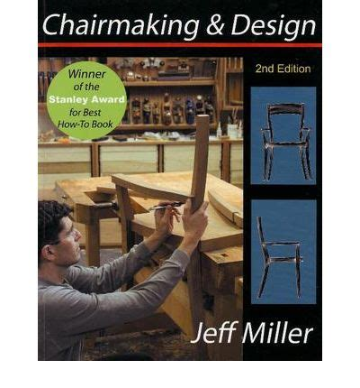 jeff miller woodworking chairmaking and design jeff miller 9781933502069
