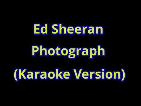 ed sheeran karaoke ed sheeran photograph karaoke version youtube