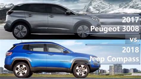 jeep peugeot 2017 peugeot 3008 vs 2018 jeep compass technical