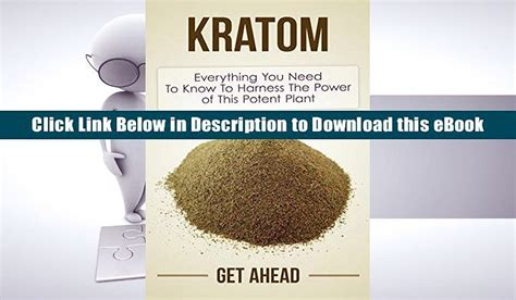 kratom kratom book the ultimate beginners guide to all things kratom everything you need to about herbal supplementation with kratom powders kratom capsules kratom extracts and kratom teas books kratom capsules guide