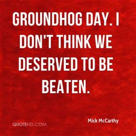 groundhog day you don t me groundhog quotes page 1 quotehd